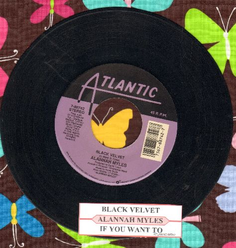 Myles, Alannah - Black Velvet/If You Want To (with juke box label) - EX8/ - 45 rpm Records