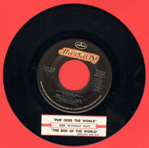 Men Without Hats - Pop Goes The World/The End Of The World  (with juke box label) - EX8/ - 45 rpm Records