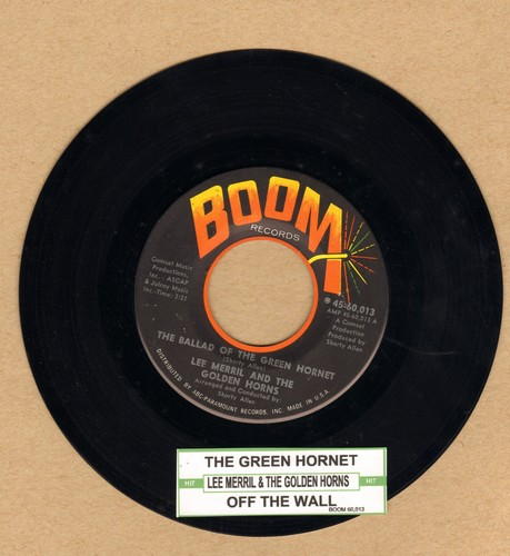 Merril, Lee & The Golden Horns - The Ballad Of The Green Hornet/Off The Wall (with juke box label) - NM9/ - 45 rpm Records