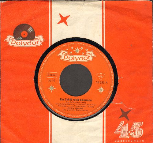 Mercouri, Melina - Ein Schiff wird kommen (Never On A Sunday)/Die gleichen Sterne (German Pressing with Polydor company sleeve, sung in German) - NM9/ - 45 rpm Records