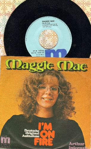Mae, Maggie - I'm On Fire/Arthur Infanale (German Pressing with picture sleeve, sung in German) - NM9/NM9 - 45 rpm Records