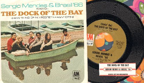 Mendes, Sergio & Brazil '66 - (Sittin' On) The Dock Of The Bay/Song Of No Regrets (with juke box label and picture sleeve) - NM9/EX8 - 45 rpm Records