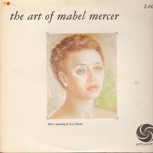 Mercer, Mabel - The Art Of Mabel Mercer: Little Girl Blue, Ivory Tower, Goodbye John, Some Fine Day, Remind Me (2 vinyl LP record set, gate-fold cover 1965 issue) - NM9/EX8 - LP Records
