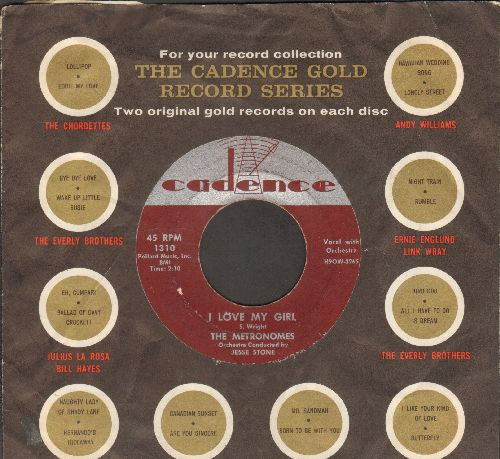 Metronomes - I Love My Girl/I'm Gonna Get Me A Girls Somehow (with Cadence company sleeve) - VG7/ - 45 rpm Records
