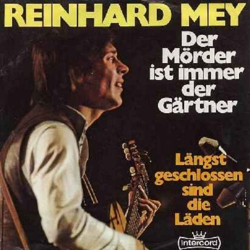 Mey, Reinhard - Der Moerder ist immer der Gaertner/Laengst geschlossen sind die Laeden (German Pressing, sung in German, with picture sleeve) - NM9/EX8 - 45 rpm Records