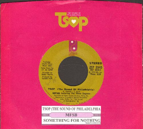 MFSB Featuring The Three Degrees - TSOP (The Sound Of Philadelphia)/Something For Nothing (with juke box label and company sleeve) - NM9/ - 45 rpm Records