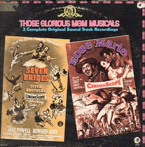 Keel, Howard, Jane Powell, Ann Blyth, others - Those Glorious MGM Musicals - 2 Complete Sound Track albums: Seven Brides For Seven Brothers/Rose Marie (2 vinyl LP record set, gate-fold cover) - NM9/VG7 - LP Records