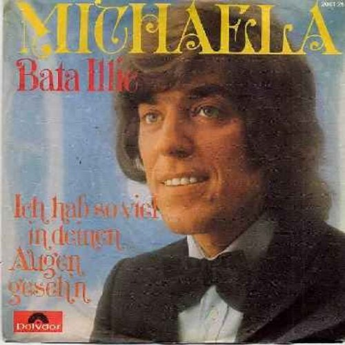 Illic, Bata - Michaela/Ich hab' so viel in deinen Augen geseh'n (German Pressing with picture sleeve, sung in German) - NM9/EX8 - 45 rpm Records