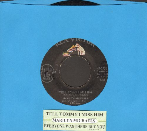 Michaels, Marilyn - Tell Tommy I Miss Him (Answer to -Tell Laura I Love Her-)/Everyone Was There But You (with juke box label) - EX8/ - 45 rpm Records