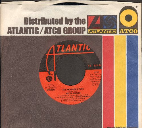 Midler, Bette - My Mother's Eyes/Chapel Of Love (with Atlantic company sleeve) - EX8/ - 45 rpm Records