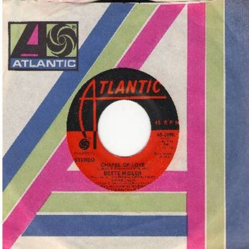 Midler, Bette - Chapel Of Love/Friends (with Atlantic company sleeve) - NM9/ - 45 rpm Records
