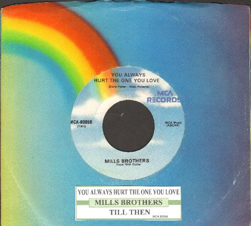 Mills Brothers - You Always Hurt The One You Love/Till Then (re-issue of vintage recordings with juke box label and MCA company sleeve) - NM9/ - 45 rpm Records