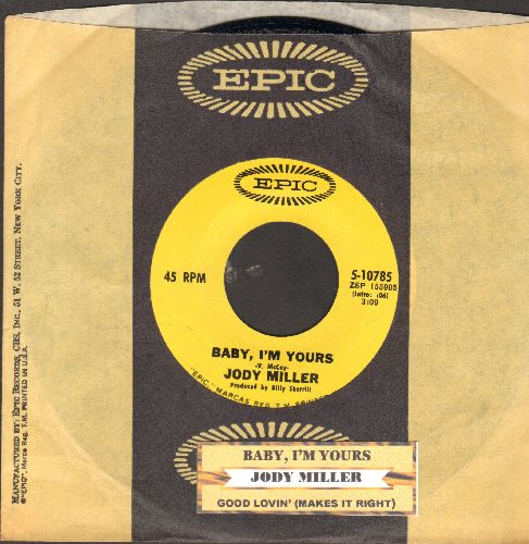 Miller, Jody - Baby, I'm Yours/Good Lovin' (Makes It Right) (with juke box label and Epic company sleeve) - NM9/ - 45 rpm Records