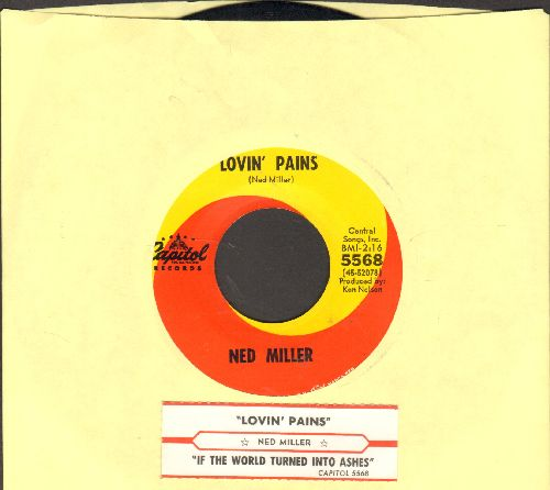 Miller, Ned - Lovin' Pains/If The World Turned Into Ashes (with juke box label) - NM9/ - 45 rpm Records
