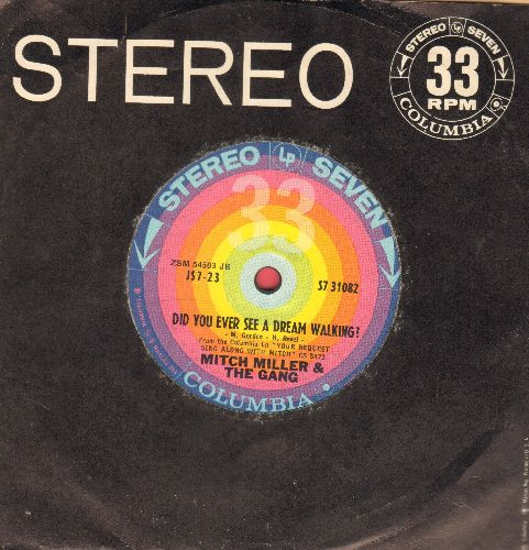 Miller, Mitch & The Gang - Did You Ever See A Dream Walking?/The Sweetheart Of Sigma Chi (7 inch 33rpm STEREO record, small spindle hole, with company sleeve) - NM9/ - 45 rpm Records