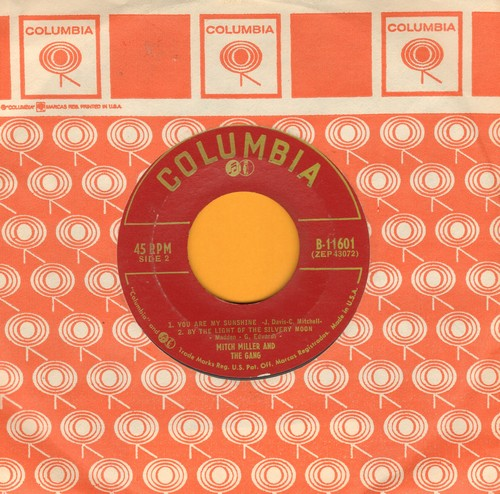 Miller, Mitch & The Gang - You Are My Sunshine/By The Light Of The Silvery Moon/That Old Gang Of Mine/Down By The Old Mill Stream (Vinyl EP record with vintage Columbia company sleeve) - EX8/ - 45 rpm Records