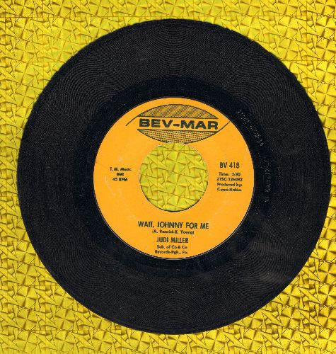 Miller, Judi - Wait, Johnny For Me/Do You Know About Love (DJ advance copy, minor wol) - EX8/ - 45 rpm Records