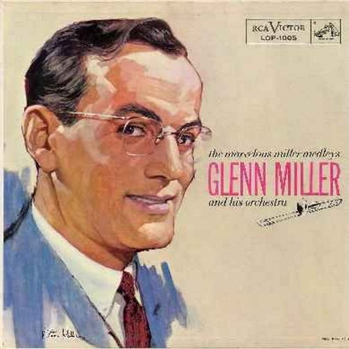 Miller, Glenn & His Orchestra - The Marvelous Miller Medleys: Includes Blue Moon, I Dream Of Jeannie, Japanese Sandman, Deep Purple, Alexander's Ragtime Band, The Way You Look Tonight, many more! (Vinyl MONO LP record) - EX8/NM9 - LP Records