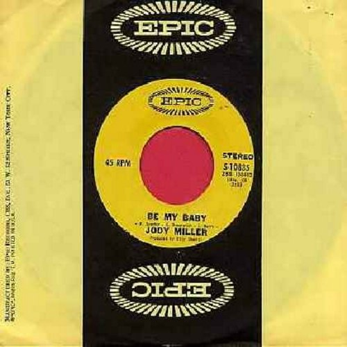 Miller, Jody - Be My Baby/Your Love's Been A Long Time Coming (with Epic company sleeve and juke box label) - NM9/ - 45 rpm Records