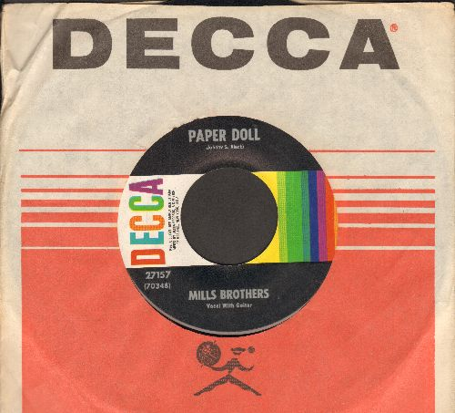 Mills Brothers - Paper Doll/I'll Be Around (multi-color 1960s pressing pressing with Decca company sleeve) - EX8/ - 45 rpm Records
