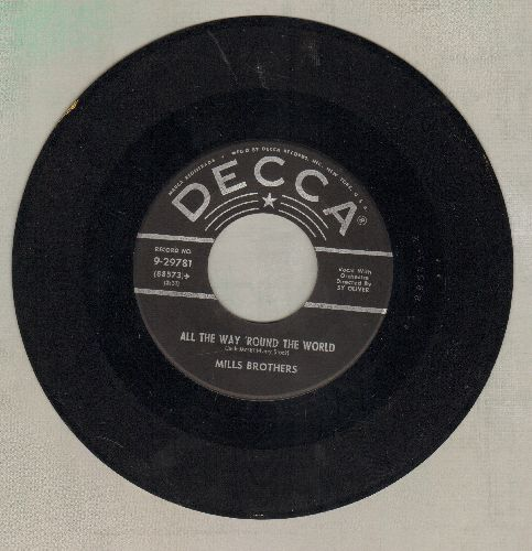 Mills Brothers - All The Way 'Round The World/I've Changed My Mind A Thousand Time - VG7/ - 45 rpm Records