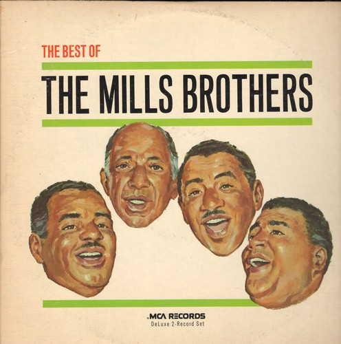 Mills Brothers - The Best Of: Paper Doll, You Always Hurt The One You Love, Till Then, I'll Be Around (2 vinyl MONO LP record set, gate-fold cover, 1970s pressing) - NM9/VG7 - LP Records