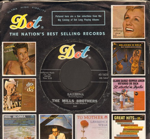 Mills Brothers - Ballerina/I'll Take Care Of Your Cars (with vintage Dot company sleeve) - NM9/ - 45 rpm Records