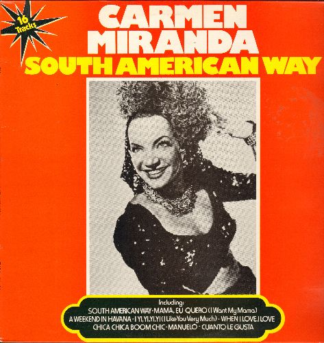 Miranda, Carmen - South American Way: Chica Chica Boom Chic, Cuanto Le Gusta, Mama Eu Quero, A Weekend In Havana (vinyl MONO LP record, British Pressing re-issue of vintage recordings) - NM9/NM9 - LP Records