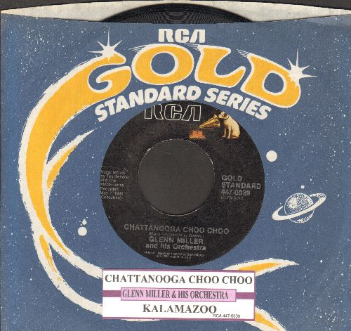 Miller, Glenn & His Orchestra - Chattanooga Choo Choo/(I've Got A Gal In) Kalamazoo (1970s issue with juke box label and RCA company sleeve) - EX8/ - 45 rpm Records