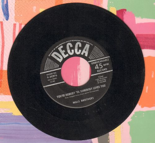Mills Brothers - You're Nobody 'Til Somebody Loves You/Ev'ry Second Of - VG6/ - 45 rpm Records
