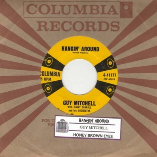 Mitchell, Guy - Hangin' Around/Honey Brown Eyes (with vintage Columbia company sleeve and juke box label) - NM9/ - 45 rpm Records
