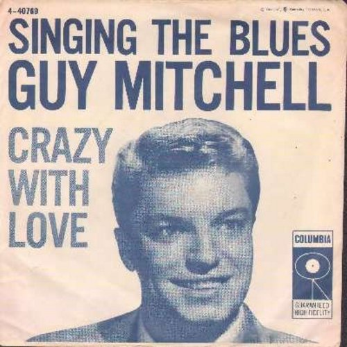 Mitchell, Guy - Singing The Blues/Crazy With Love (FANTASTIC over-looked flip-side!) (with picture sleeve) - NM9/EX8 - 45 rpm Records