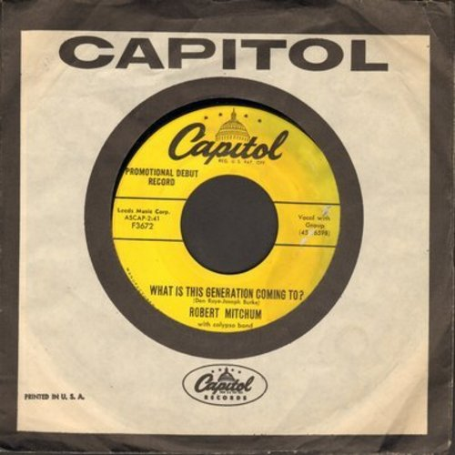 Mitchum, Robert - What Is This Generation Coming To?/Mama Looka Boo Boo (DJ advance pressing with Capitol company sleeve) - NM9/ - 45 rpm Records