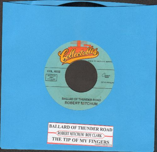 Mitchum, Robert - The Ballad Of Thunder Road/Thr Tips Of My Fingers (by Roy Clark on flip-side) (double-hit re-issue with juke box label) - NM9/ - 45 rpm Records