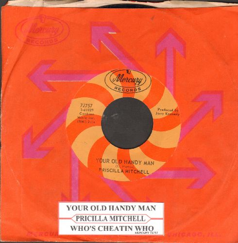 Mitchell, Pricilla - Your Old Handy Man/Who's Cheatin Who (with juke box label and Mercury company sleeve) - NM9/ - 45 rpm Records