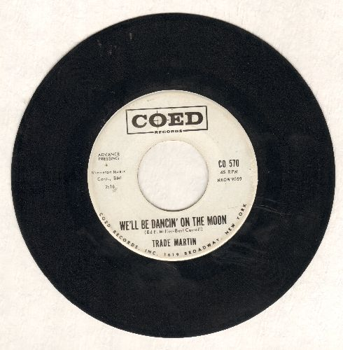 Martin, Trade - That Stranger Used To Be My Girl/We'll Be Dancin' On The Moon (DJ advance pressing) - VG7/ - 45 rpm Records
