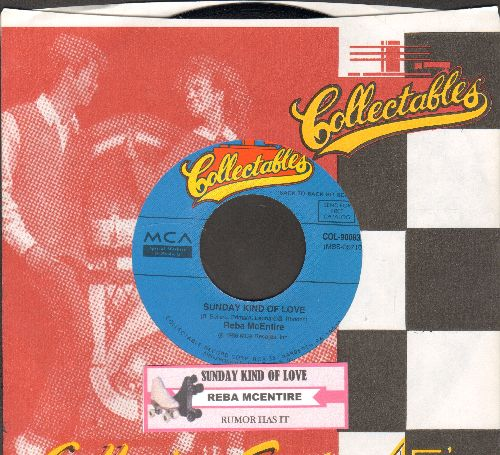 McEntire, Reba - Sunday Kind Of Love/Rumor Has It (double-hit re-issue with Collectables company sleeve) - M10/ - 45 rpm Records