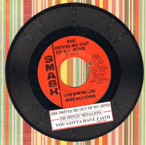 Swingin' Medallions - She Drives Me Out Of My Mind/You Gotta Have Faith (with Smash company sleeve and juke box label)(bb) - NM9/ - 45 rpm Records