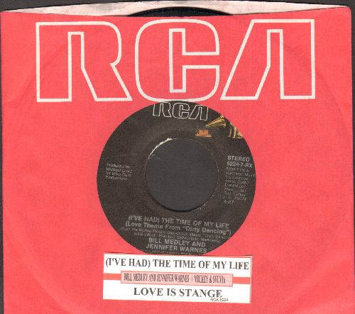 Medley, Bill & Jennifer Warnes - I've Had The Time Of My Life (Oscar Winning Song from film -Dirty Dancing-)/Love Is Strange (by Mickey & Sylvia on flip-side) (with juke box label and RCA company sleeve) - EX8/ - 45 rpm Records