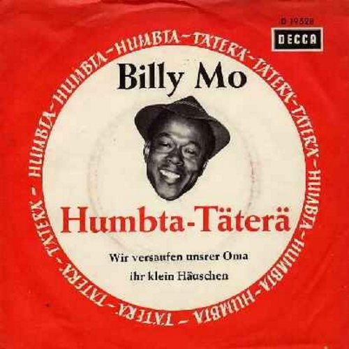 Mo, Billy - Humbta-Taeterae/Wir versaufen unser Omma ihr klein Hauschen (German Pressing with picture sleeve, sung in German) - NM9/EX8 - 45 rpm Records