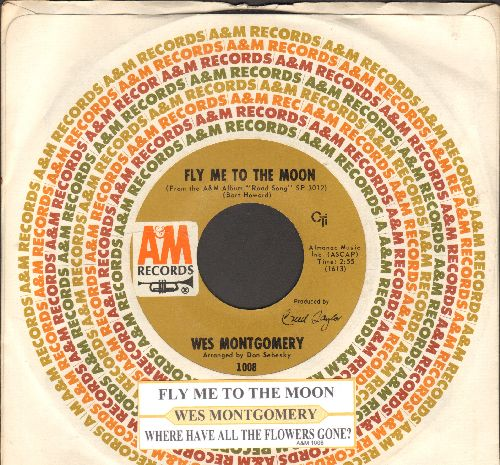 Montgomery, Wes - Fly Me To The Moon/Where Have All The Flowers Gone (with juke box label and A&M company sleeve) - NM9/ - 45 rpm Records