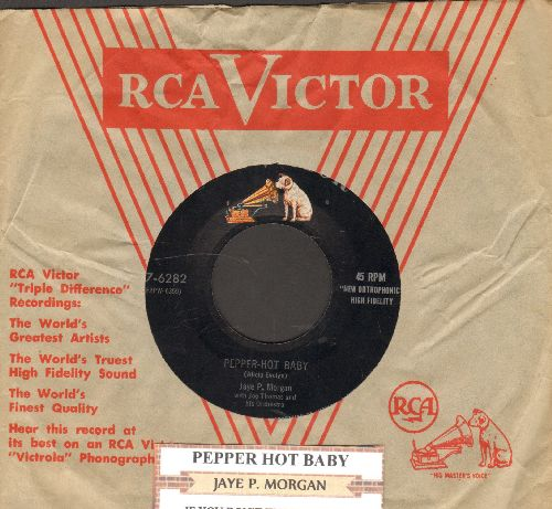 Morgan, Jaye P. - Pepper-Hot Baby/If You Don't Want My Love (with juke box label and vintage RCA company sleeve) - EX8/ - 45 rpm Records