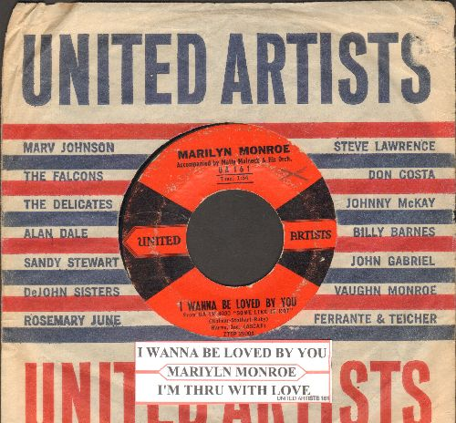 Monroe, Marilyn - I Wanna Be Loved By You/I'm Thru With Love (both songs featured in film -Some Like It Hot-, with vintage United Artists company sleeve)  - VG6/ - 45 rpm Records