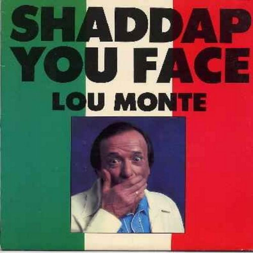 Monte, Lou - Shaddap You Face: Babalucci, Pepino The Italian Mouse, Lazy Mary, The Sheik Of Araby, Nocolina (Vinyl LP record, 1981 issue) - NM9/NM9 - LP Records