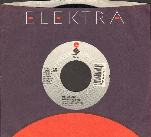Motley Crue - Without You/Slice Of Your Life (with Elektra company sleeve) - EX8/ - 45 rpm Records