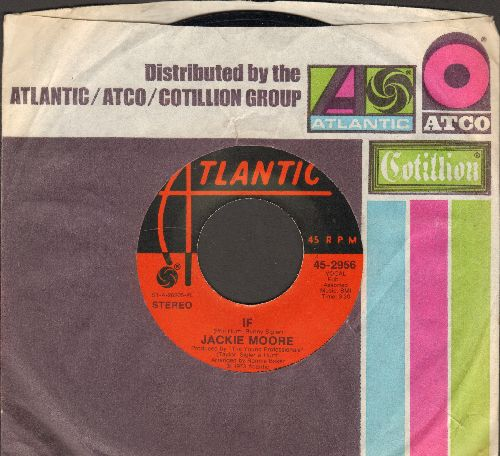 Moore, Jackie - If/Sweet Charlie Babe (with Atlantic company sleeve) - NM9/ - 45 rpm Records