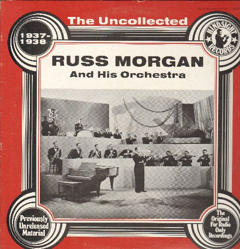 Morgan, Russ & His Scranton Seven - The Uncollected 1937-1938: You Must Have Been A Beautiful Baby, Moonlight Serenade, Say It With A Kiss, Hurry Home (Vinyl LP record, re-issue of vintage Radio Broadcasts) - NM9/NM9 - LP Records