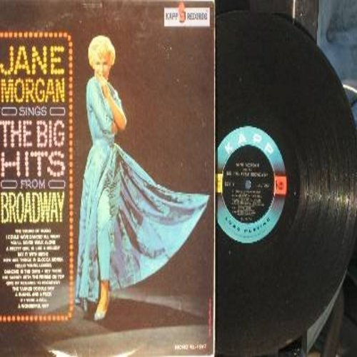 Morgan, Jane - The Big Hits From Broadway: I Could Have Danced All Night, How Are Things In Glocca Mora?, You'll Never Walk Alone, Hey There, The Sound Of Music (Vinyl MONO LP record) - EX8/EX8 - LP Records