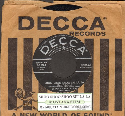 Montana Slim - Shoo Shoo Shoo Sh' La La/My Mountain High Yodel Song (black label early pressing with juke box label and vintage Decca company sleeve) - EX8/ - 45 rpm Records
