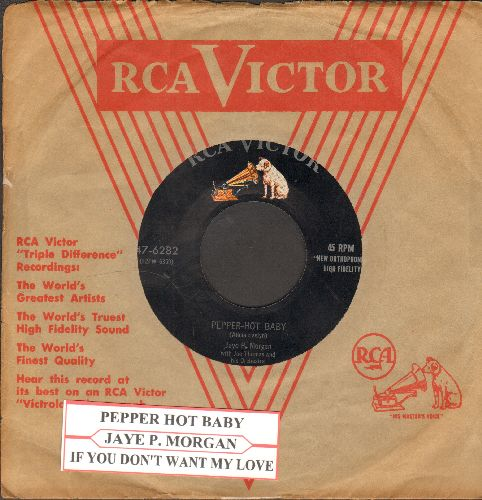 Morgan, Jaye P. - Pepper-Hot Baby/If You Don't Want My Love (with vintage RCA company sleeve and juke box label) - EX8/ - 45 rpm Records